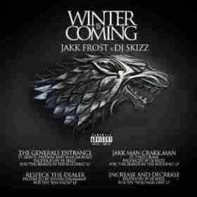 Winter Is Coming BY Jakk Frost X DJ Skizz
